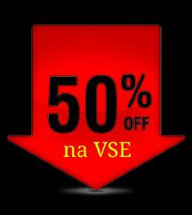 - 50% na vse